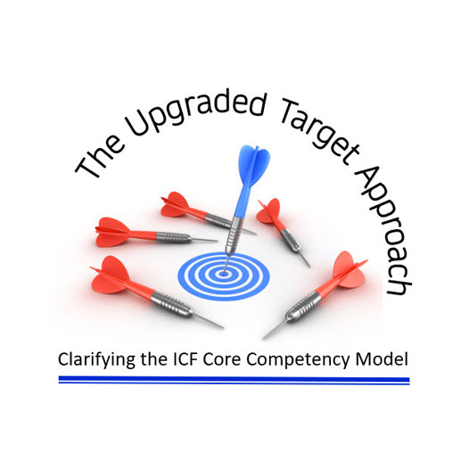 Announcing The Upgraded Target Approach: Clarifying the ICF Core Competency Model